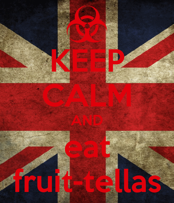KEEP CALM AND eat fruit-tellas