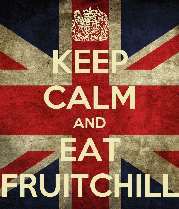 KEEP CALM AND EAT FRUITCHILL