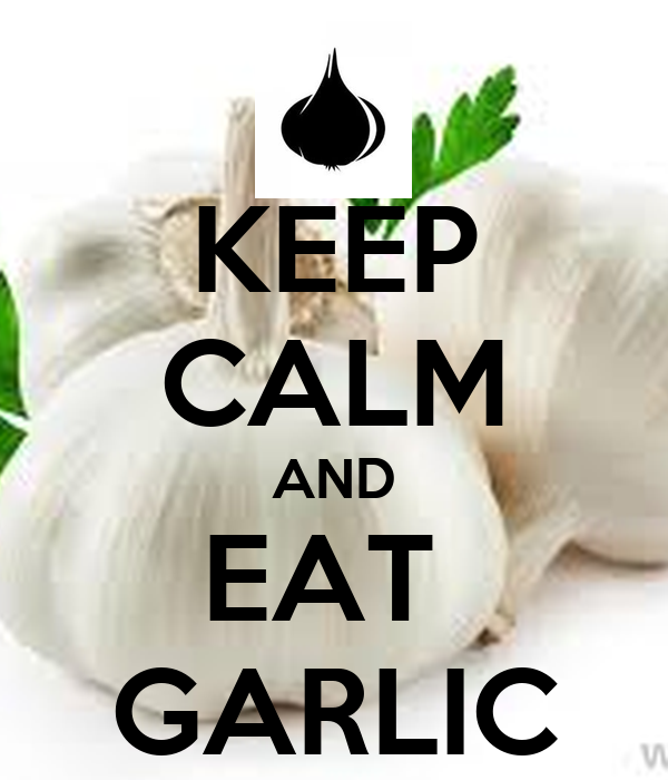 KEEP CALM AND EAT  GARLIC