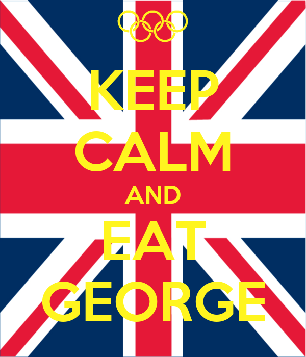 KEEP CALM AND EAT GEORGE