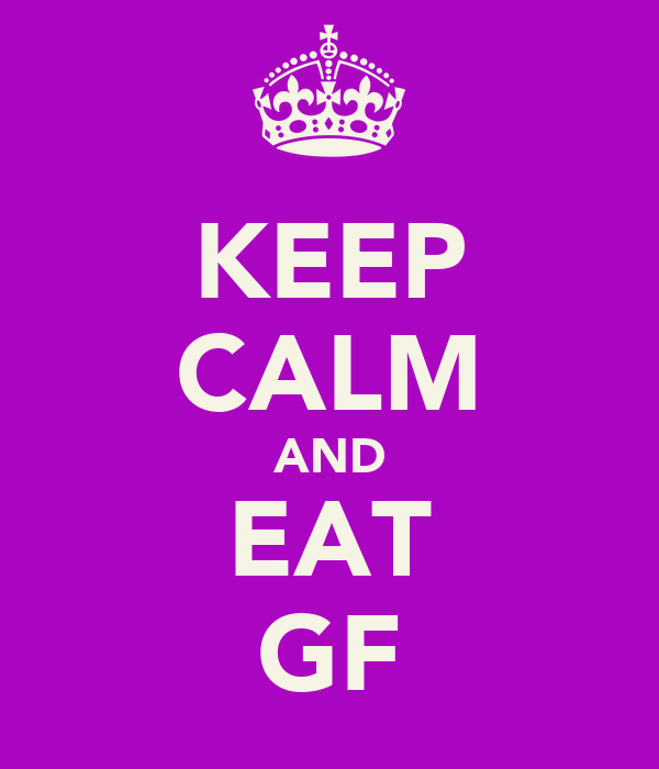 KEEP CALM AND EAT GF