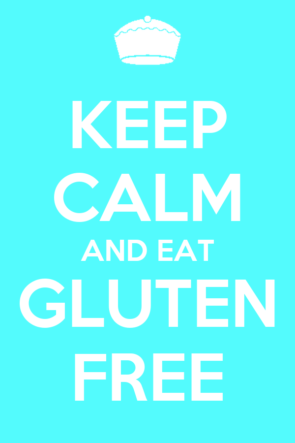 KEEP CALM AND EAT GLUTEN FREE