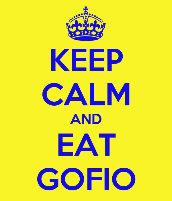 KEEP CALM AND EAT GOFIO
