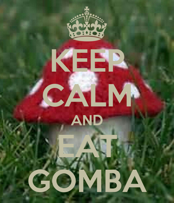 KEEP CALM AND EAT GOMBA