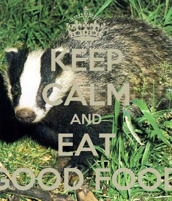 KEEP CALM AND EAT GOOD FOOD