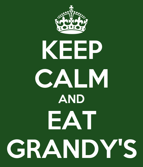 KEEP CALM AND EAT GRANDY'S