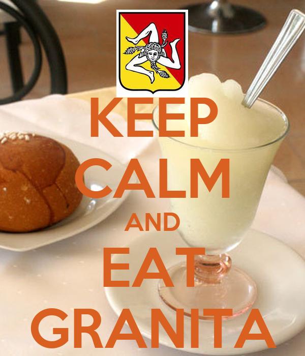 KEEP CALM AND EAT GRANITA