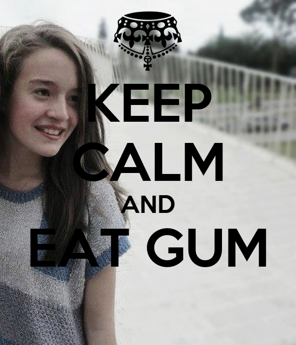 KEEP CALM AND EAT GUM