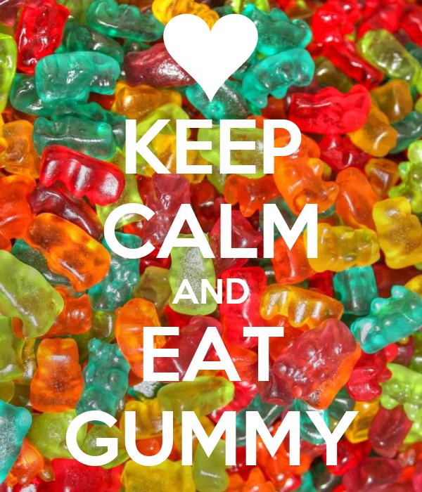 KEEP CALM AND EAT GUMMY