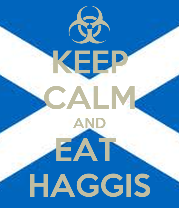 KEEP CALM AND EAT  HAGGIS