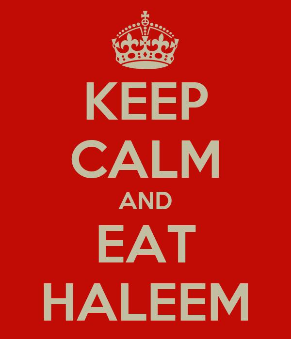 KEEP CALM AND EAT HALEEM