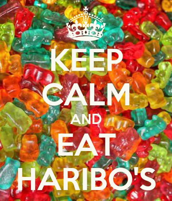 KEEP CALM AND EAT HARIBO'S