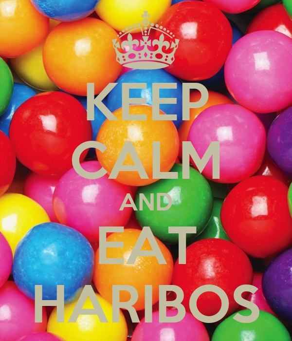 KEEP CALM AND EAT HARIBOS