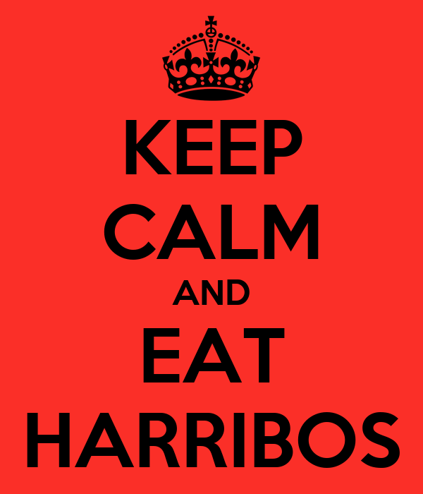 KEEP CALM AND EAT HARRIBOS