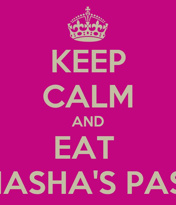 KEEP CALM AND EAT  HIMASHA'S PASTA
