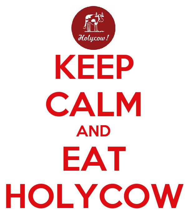 KEEP CALM AND EAT HOLYCOW