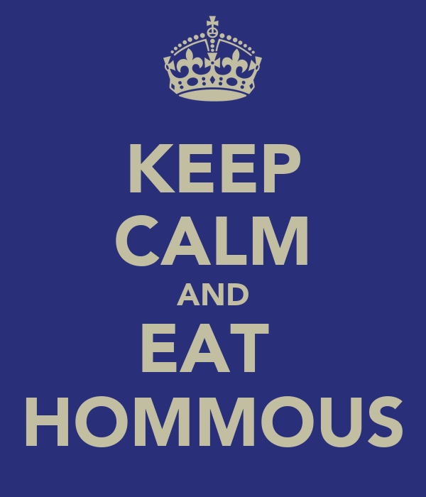KEEP CALM AND EAT  HOMMOUS