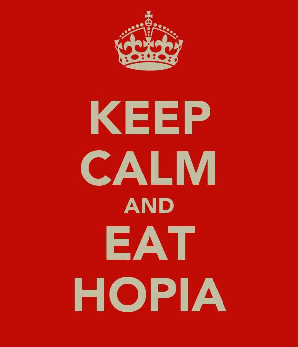 KEEP CALM AND EAT HOPIA