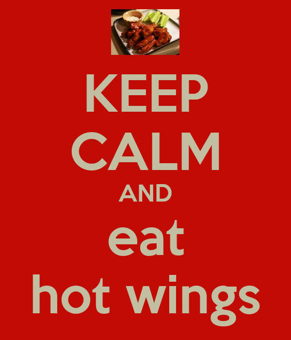 KEEP CALM AND eat hot wings