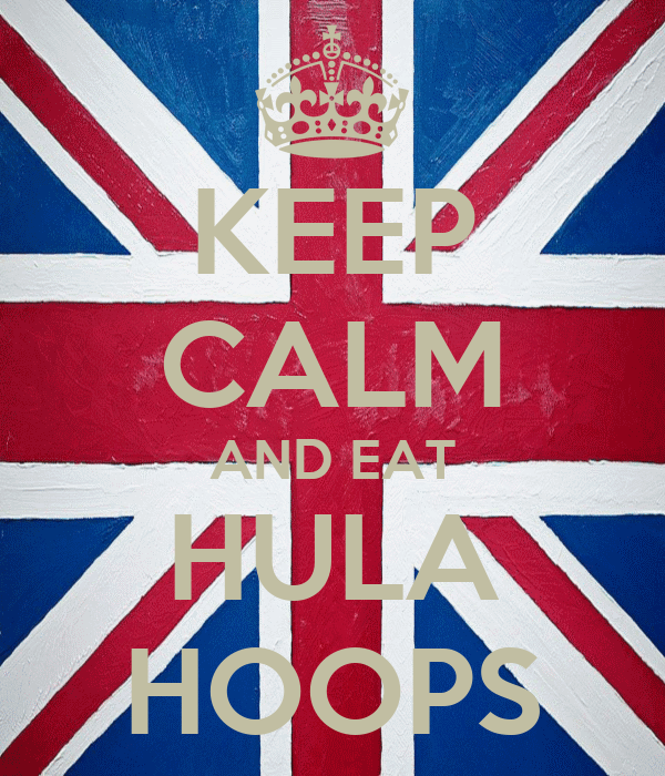 KEEP CALM AND EAT HULA HOOPS