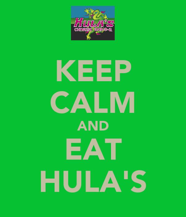 KEEP CALM AND EAT HULA'S