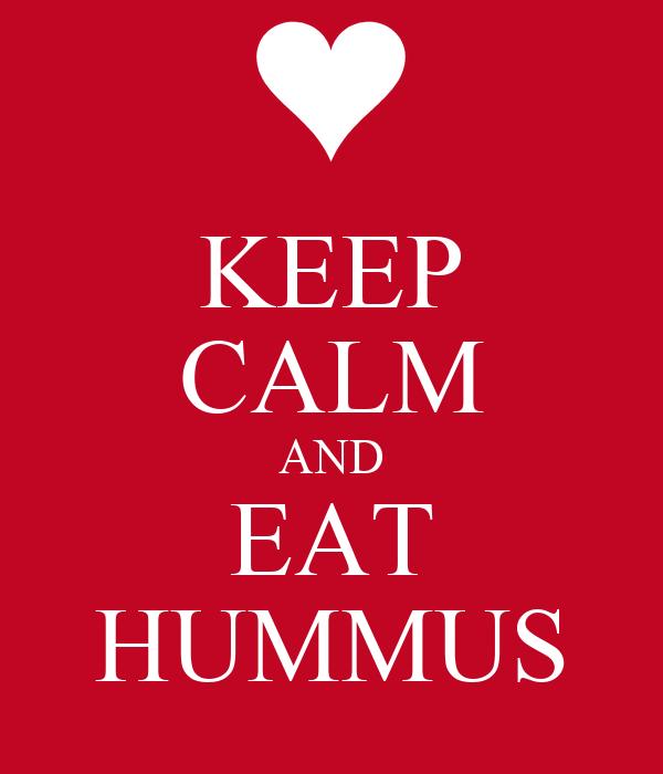 KEEP CALM AND EAT HUMMUS