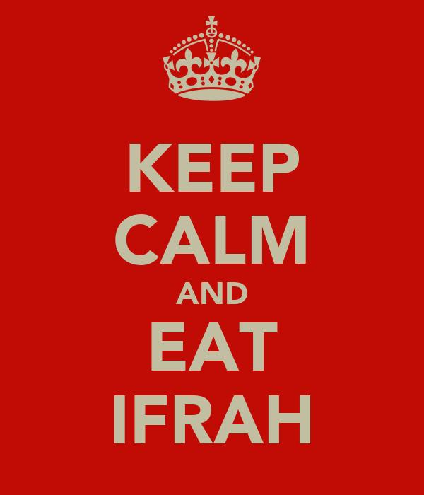 KEEP CALM AND EAT IFRAH