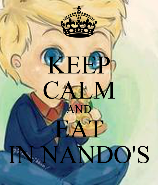 KEEP CALM AND EAT IN NANDO'S