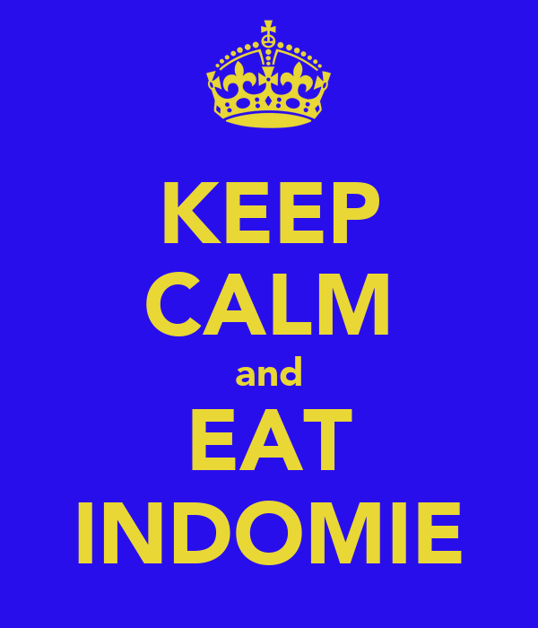 KEEP CALM and EAT INDOMIE