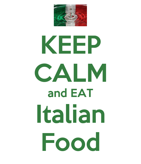 KEEP CALM and EAT Italian Food