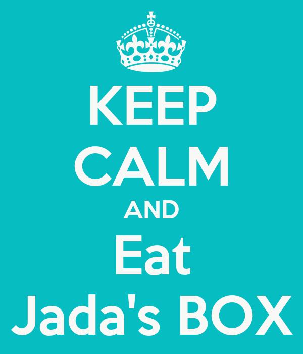 KEEP CALM AND Eat Jada's BOX