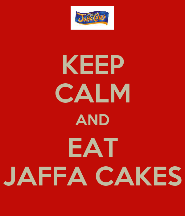 KEEP CALM AND EAT JAFFA CAKES