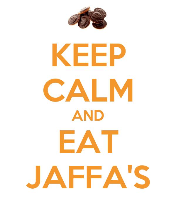 KEEP CALM AND EAT JAFFA'S