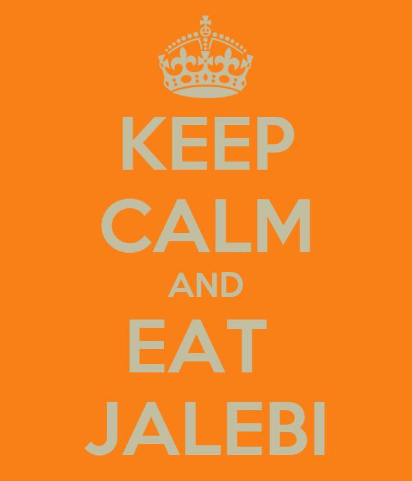 KEEP CALM AND EAT  JALEBI