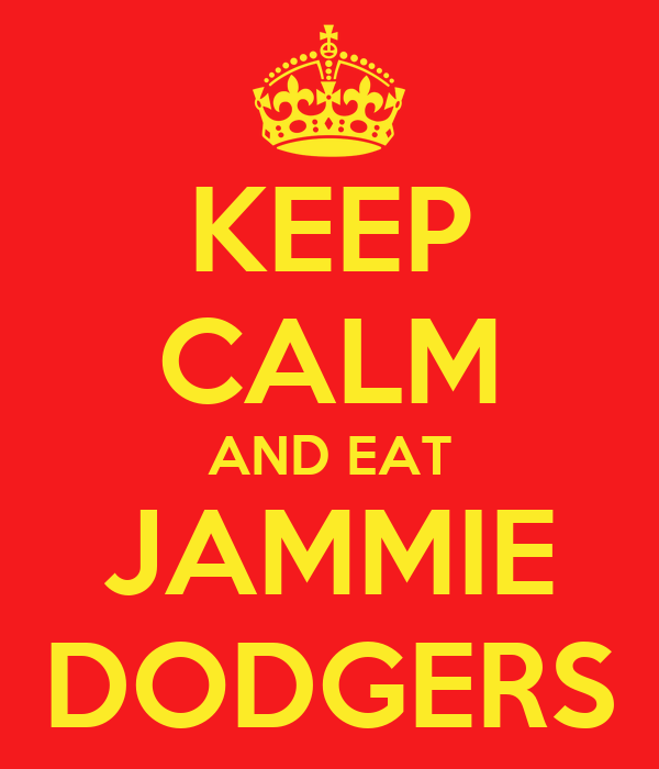 KEEP CALM AND EAT JAMMIE DODGERS