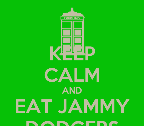 KEEP CALM AND EAT JAMMY DODGERS