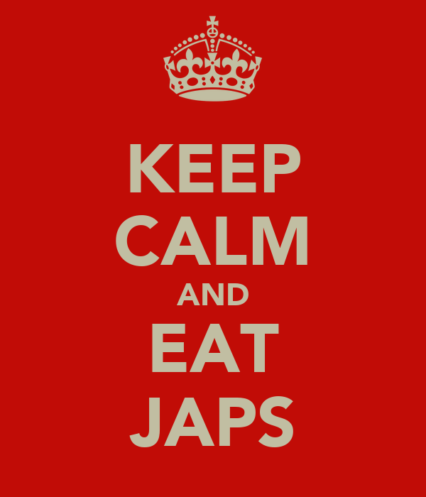 KEEP CALM AND EAT JAPS