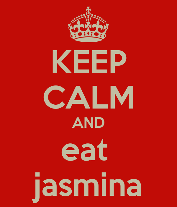 KEEP CALM AND eat  jasmina