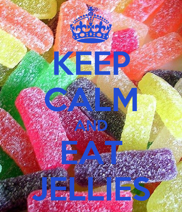 KEEP CALM AND EAT JELLIES