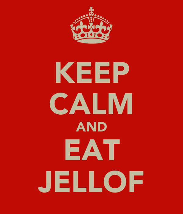 KEEP CALM AND EAT JELLOF
