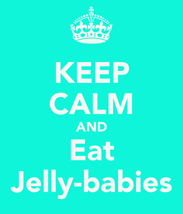 KEEP CALM AND Eat Jelly-babies