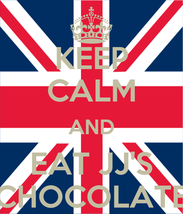KEEP CALM AND EAT JJ'S CHOCOLATE