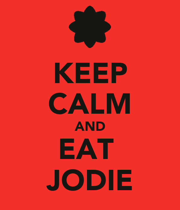KEEP CALM AND EAT  JODIE