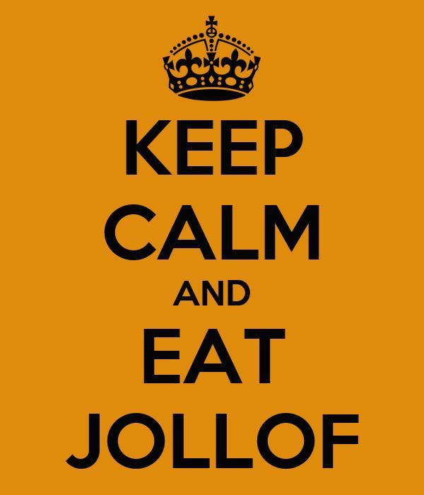 KEEP CALM AND EAT JOLLOF