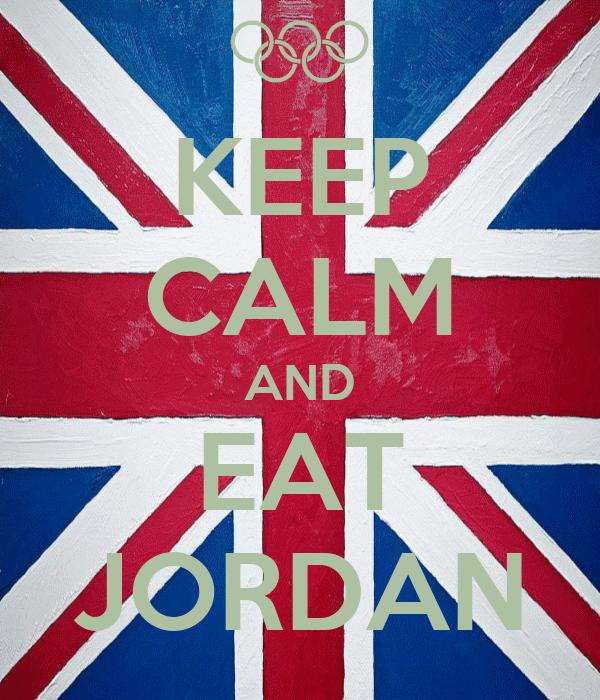 KEEP CALM AND EAT JORDAN