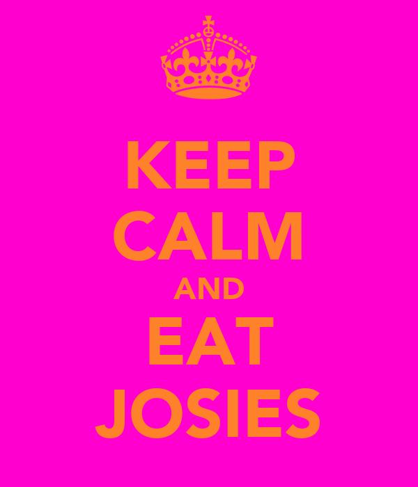 KEEP CALM AND EAT JOSIES