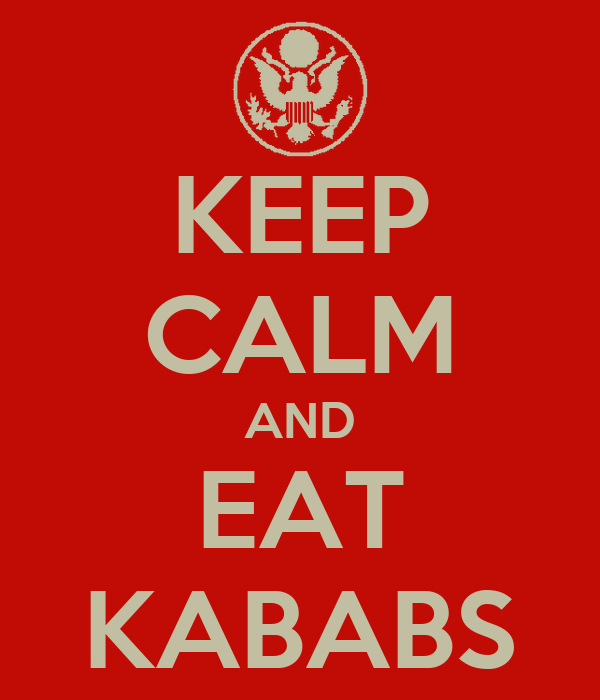KEEP CALM AND EAT KABABS