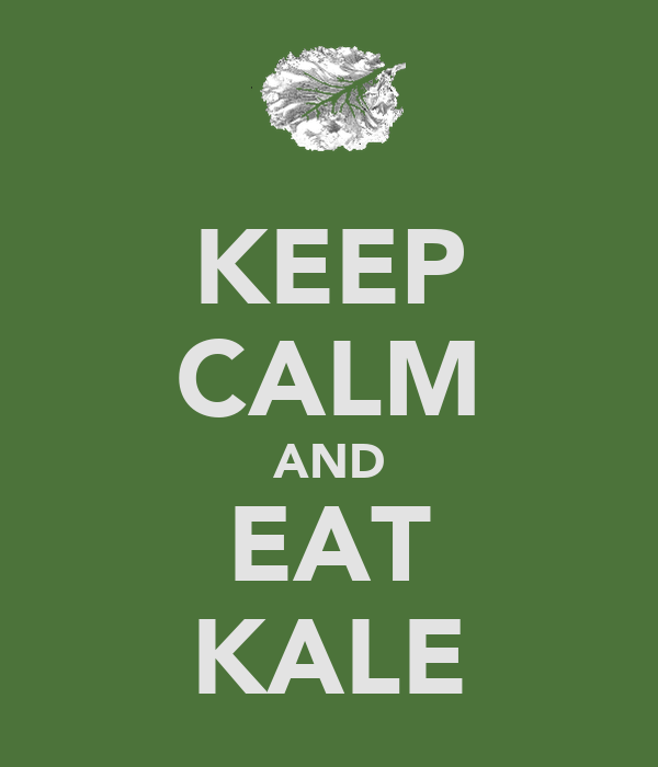 KEEP CALM AND EAT KALE