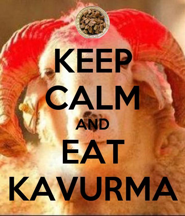 KEEP CALM AND EAT KAVURMA
