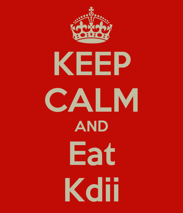 KEEP CALM AND Eat Kdii